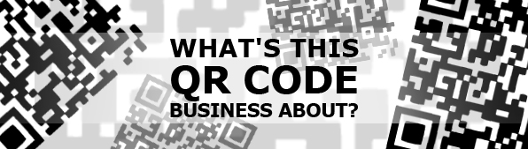 WHAT'S THIS QR CODE BUSINESS ABOUT?